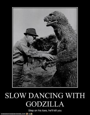 SLOW DANCING WITH GODZILLA