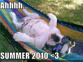 Ahhhh...  SUMMER 2010 <3