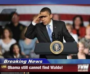 Breaking News - Obama still cannot find Waldo!