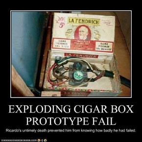 EXPLODING CIGAR BOX PROTOTYPE FAIL