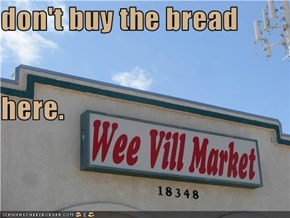 don't buy the bread here.