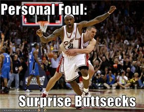 Personal Foul:  Surprise Buttsecks