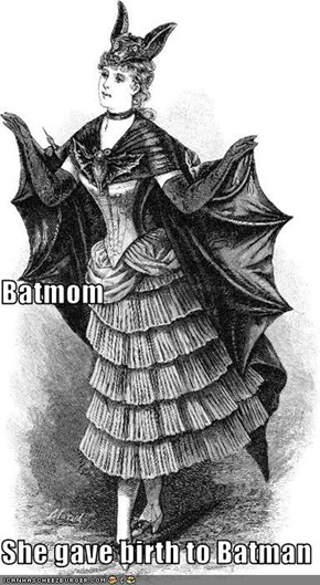 Batmom She gave birth to Batman
