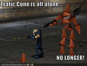 Trafic Cone is all alone  NO LONGER!