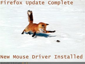 Firefox Update Complete  New Mouse Driver Installed
