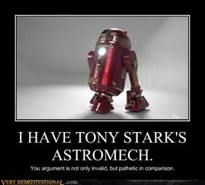 I HAVE TONY STARK'S ASTROMECH.