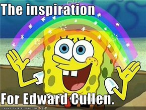 The inspiration  For Edward Cullen.