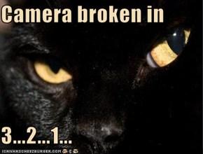 Camera broken in  3...2...1...