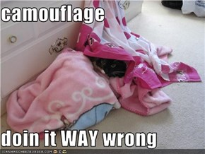 camouflage  doin it WAY wrong