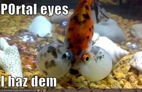 P0rtal eyes  I haz dem