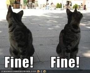 Fine!      Fine!