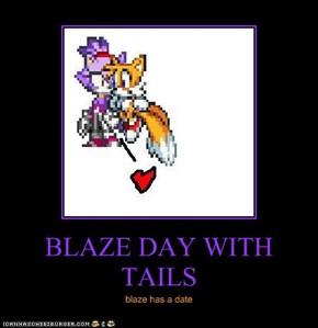 BLAZE DAY WITH TAILS