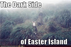 The Dark Side  of Easter Island