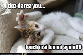 I doz darez you...