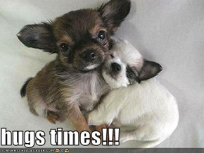 hugs times!!!