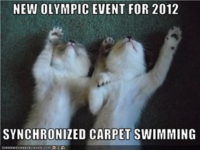 NEW OLYMPIC EVENT FOR 2012     SYNCHRONIZED CARPET SWIMMING