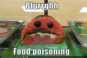 Blurrghh  Food poisoning