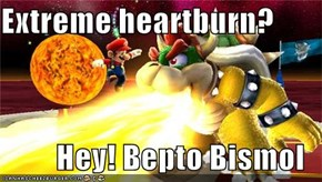 Extreme heartburn?  Hey! Bepto Bismol