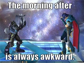 The morning after  is always awkward.