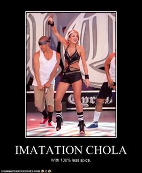 IMATATION CHOLA