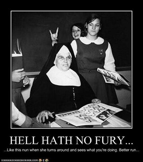HELL HATH NO FURY...