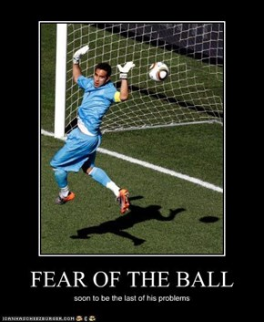 FEAR OF THE BALL