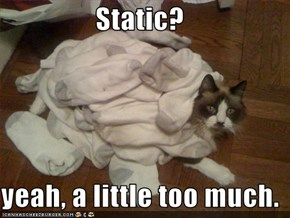Static?  yeah, a little too much.