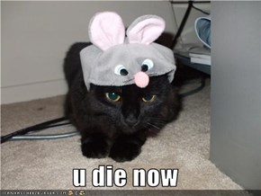 u die now