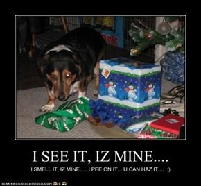 I SEE IT, IZ MINE....