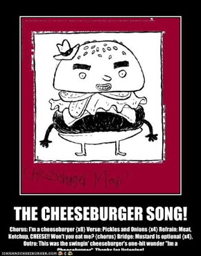 THE CHEESEBURGER SONG!
