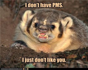 I don't have PMS.