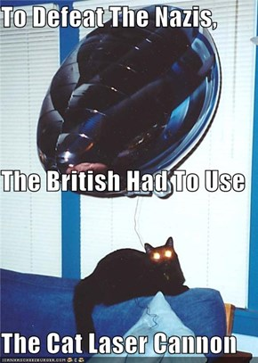 To Defeat The Nazis, The British Had To Use The Cat Laser Cannon
