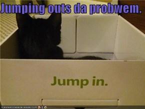 Jumping outs da probwem.