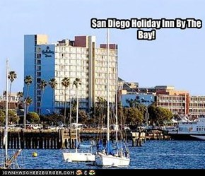 San Diego Holiday Inn By The Bay!