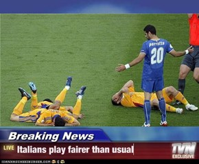 Breaking News - Italians play fairer than usual