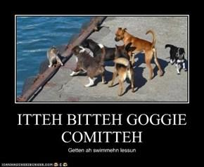 ITTEH BITTEH GOGGIE COMITTEH
