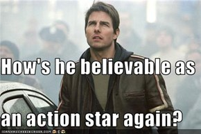 How's he believable as an action star again?