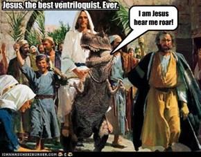 I am Jesus hear me roar!