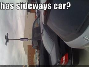 has sideways car?