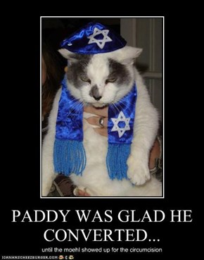 PADDY WAS GLAD HE CONVERTED...