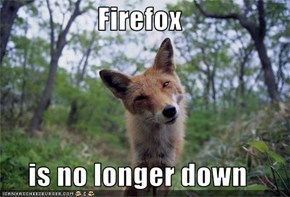 Firefox  is no longer down