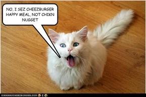NO, I SEZ CHEEZBURGER HAPPY MEAL, NOT CHIKN NUGGET