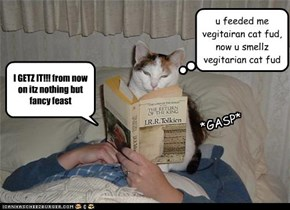 u feeded me vegitairan cat fud, now u smellz vegitarian cat fud
