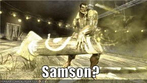 Samson?