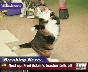 Breaking News -  Next up: Fred Astair's teacher tells all