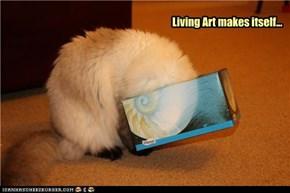 Living Art makes itself...
