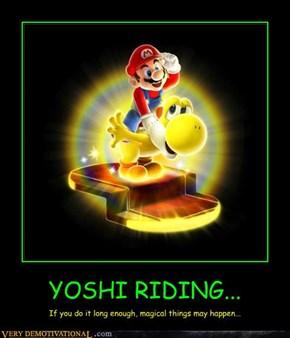 YOSHI RIDING...
