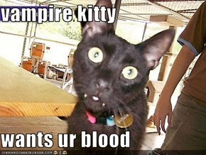 vampire kitty  wants ur blood