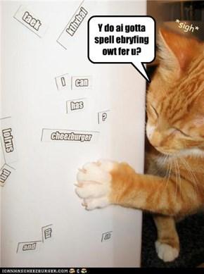 Y do ai gotta spell ebryfing owt fer u?