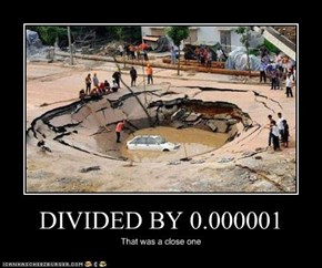 DIVIDED BY 0.000001